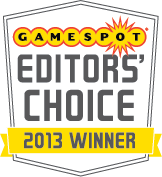 GAMESPOT EDITOR'S CHOICE 2013 WINNER